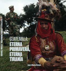 Guatemala: Eternal Spring Eternal Tyranny